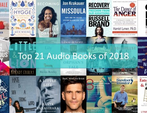 My Top 21 Audio Books of 2018: Listen to Encourage Hope and Recovery, Discover Valuable Life Skills and Add Pleasure, Depth and Meaning in Life.